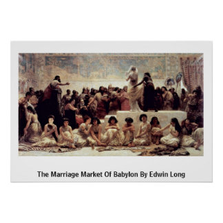 The Marriage Market Of Babylon By Edwin Long Poster