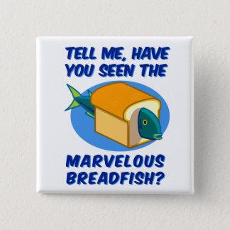 The Marvelous Breadfish Pinback Button