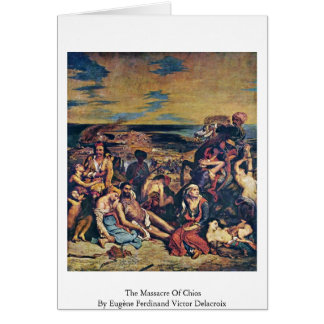 The Massacre Of Chios Greeting Card