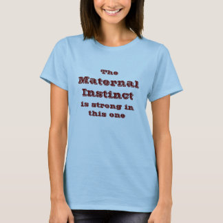 The Maternal Instinct Is Strong in This One T-Shirt