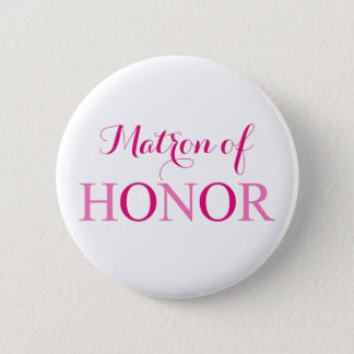 The Matron of Honor Pinback Button