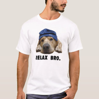 """The MDD """"Relax Bro"""" T-Shirt"""