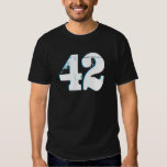THe meaning of life is ... 42! Tee Shirt