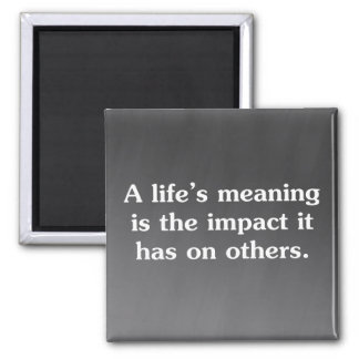The meaning of life is helping others 2 inch square magnet