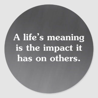 The meaning of life is helping others classic round sticker