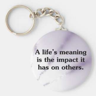 The meaning of life is helping others key chain