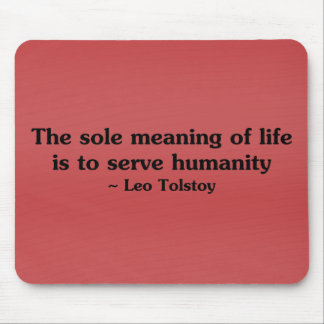 The meaning of life is to serve humanity mouse pad