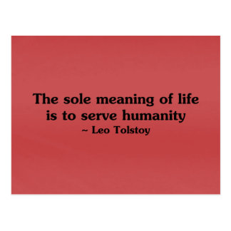 The meaning of life is to serve humanity postcard