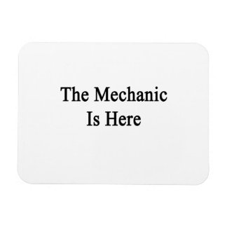 The Mechanic Is Here Rectangle Magnets