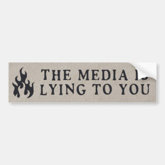 The Media Is Lying To You Bumper Sticker