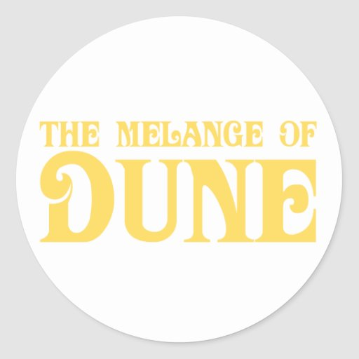 The Melange of Dune Round Sticker