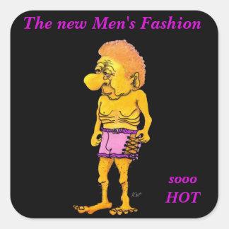 The Men´s new Fashion - is sooo HOT Pegatina Cuadrada