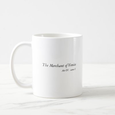 http://rlv.zcache.com/the_merchant_of_venice_mug-p1687420028953028132otmb_400.jpg