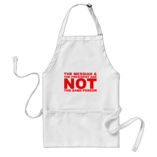 The Messiah & the President are NOT the same perso Adult Apron