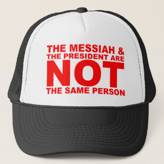 The Messiah & the President are NOT the same perso Trucker Hat