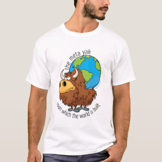 the meta yak — carrying the world T-Shirt