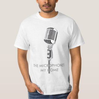THE MICROPHONE'S MY HOME T-Shirt