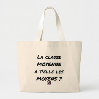 THE MIDDLE CLASS WITH YOU IT THEM AVERAGE? LARGE TOTE BAG
