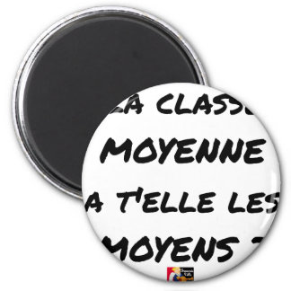 THE MIDDLE CLASS WITH YOU IT THEM AVERAGE? MAGNET