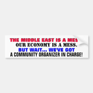 THE MIDDLE EAST & OUR ECONOMY IS A MESS! BUMPER STICKER