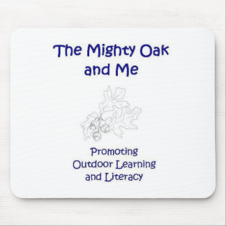 The Mighty Oak and Me Mousepad