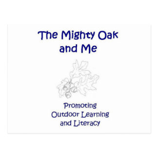 The Mighty Oak and Me Postcard!