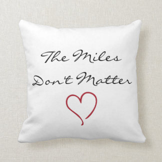 The Miles Don't Matter Pillow