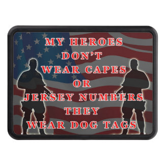 The military are the true heroes trailer hitch cover