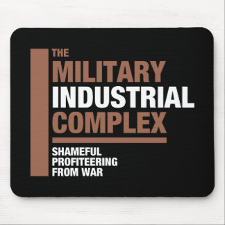 The Military Industrial Complex Mouse Pad