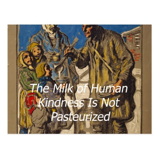The Milk of Human Kindness Is Not Pasteurized Postcard