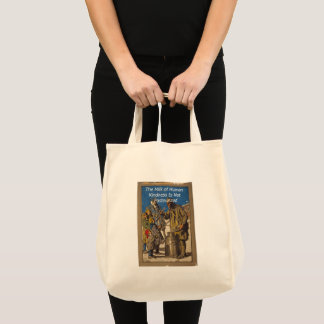 The Milk of Human Kindness Is Not Pasteurized Tote Bag