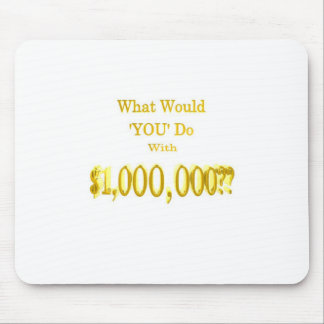 The Million Dollar Question Mouse Pad