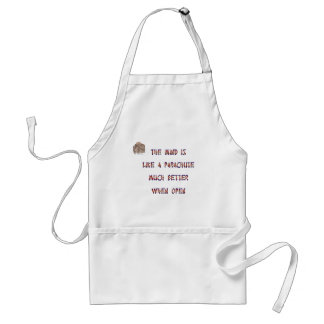 The mind is like a parachute; it works much better adult apron