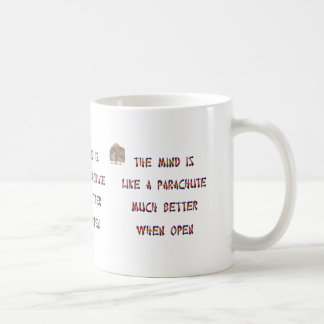 The mind is like a parachute; it works much better coffee mug
