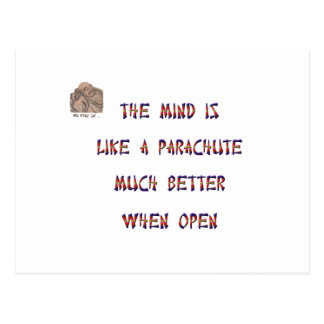 The mind is like a parachute; it works much better postcard