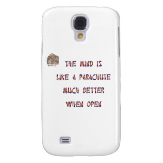The mind is like a parachute; it works much better samsung galaxy s4 cover