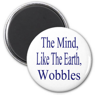 The Mind Wobbles 2 Inch Round Magnet