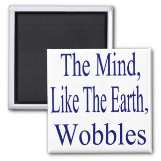 The Mind Wobbles 2 Inch Square Magnet