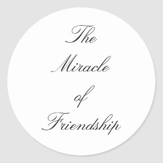 The Miracle of Friendship Classic Round Sticker