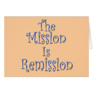 The Mission Is Remission 3 Card