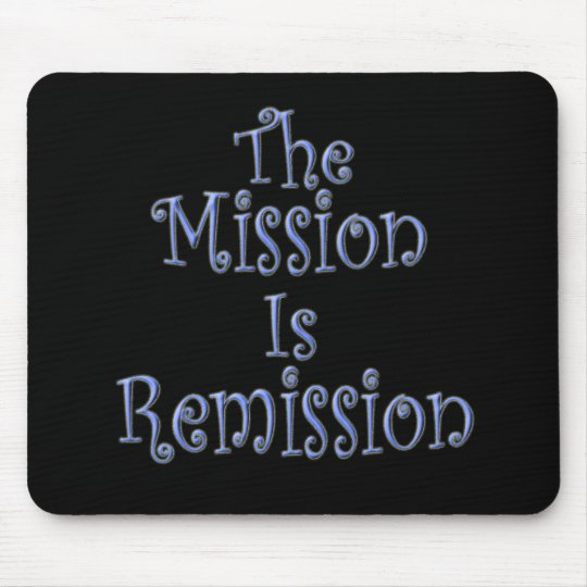 The Mission Is Remission 3 Mouse Pad