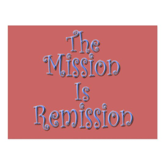 The Mission Is Remission 3 Postcard