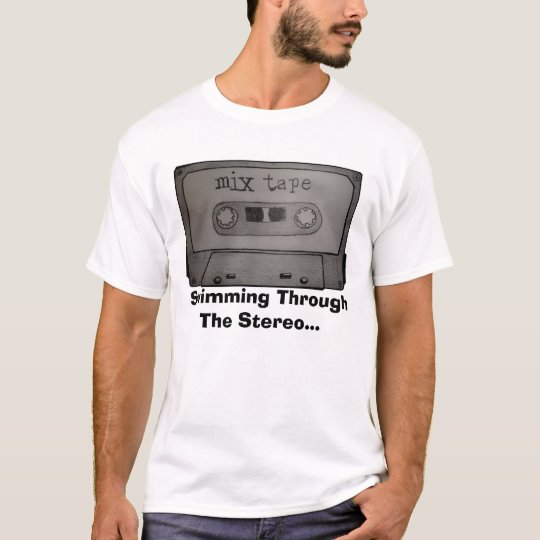 the mix tape, Swimming Through The Stereo... T-Shirt