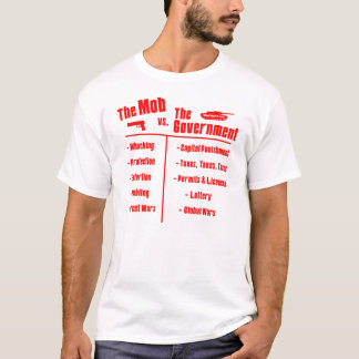 The Mob VS. The Government T-Shirt
