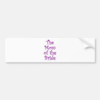 The Mom of the Bride Bumper Stickers