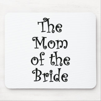 The Mom of the Bride Mouse Pad
