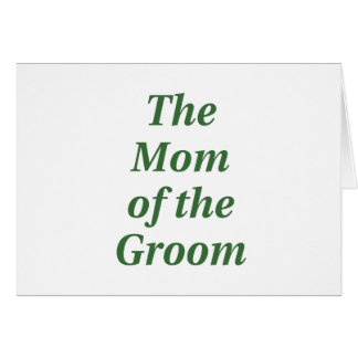The Mom of the Groom Greeting Card
