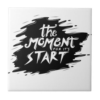 The Moment for its start Ceramic Tile