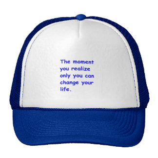 THE MOMENT YOU REALIZE ONLY YOU CAN CHANGE YOUR LI TRUCKER HAT