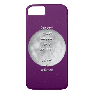 The moon does it all the time iPhone 7 case